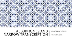 S5_Phonology: CM5_Allophones and narrow transcription