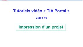10 - Tutoriel video TIA Portal - Impression d'un projet
