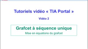 2 - Tutoriel video TIA Portal - Mise en équation d'un grafcet à séquence unique