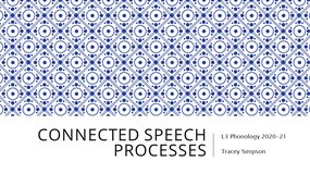 S5_Phonology: CM6_Connected Speech Processes