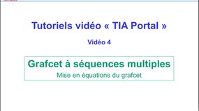 4 - Tutoriel video TIA Portal - Mise en équation d'un grafcet à séquences multiples