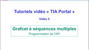 5 - Tutoriel video TIA Portal - Programmation d'un grafcet à séquences multiples