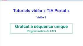 3 - Tutoriel video TIA Portal - Programmation d'un grafcet à séquence unique